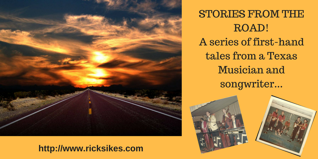 STORIES FROM THE ROAD!A series of first-hand tales from a Texas Musician and songwriter...